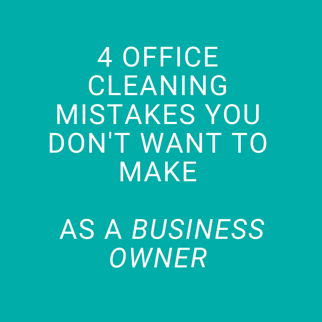 4 Office Cleaning Mistakes