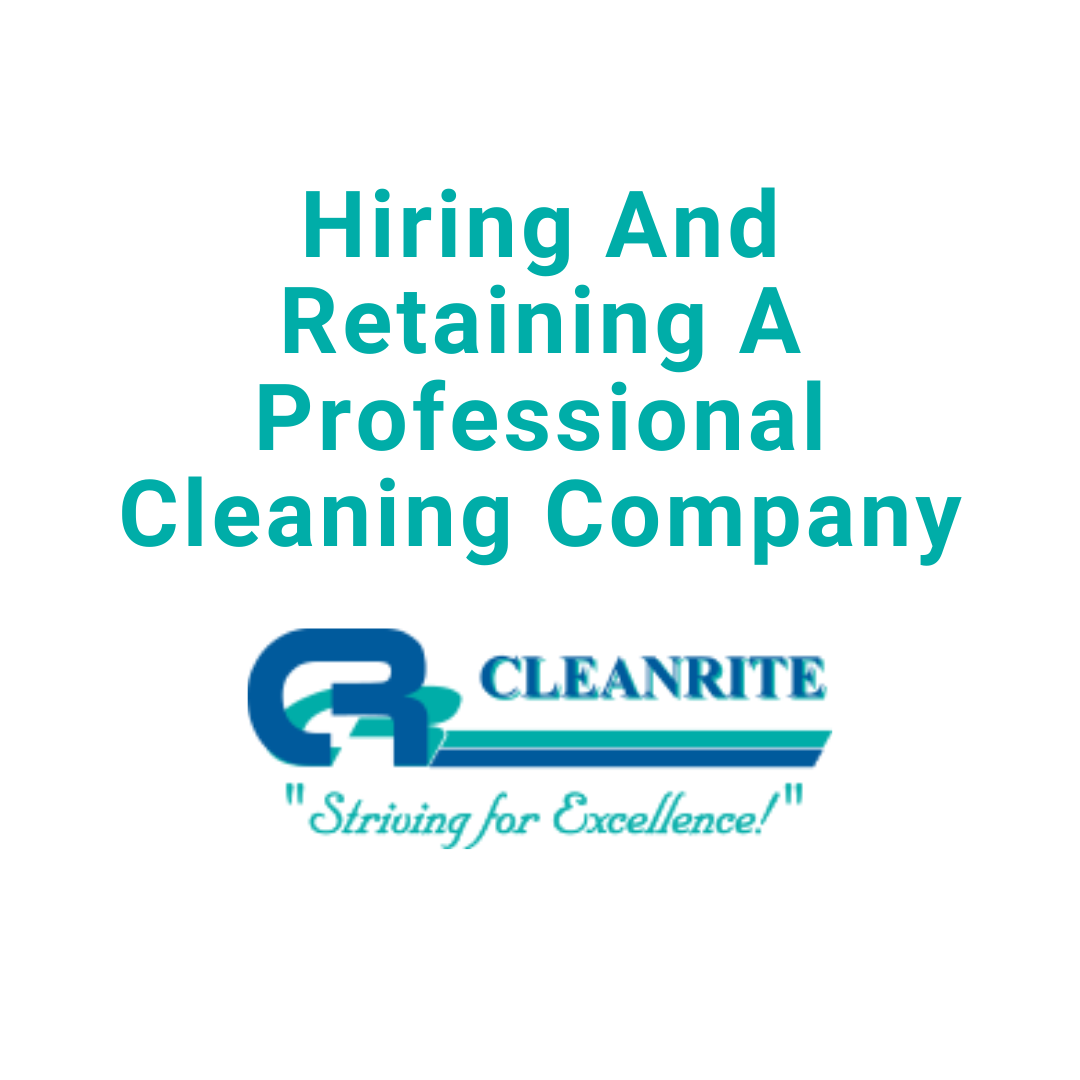 Hiring & retaining a professional cleaning company