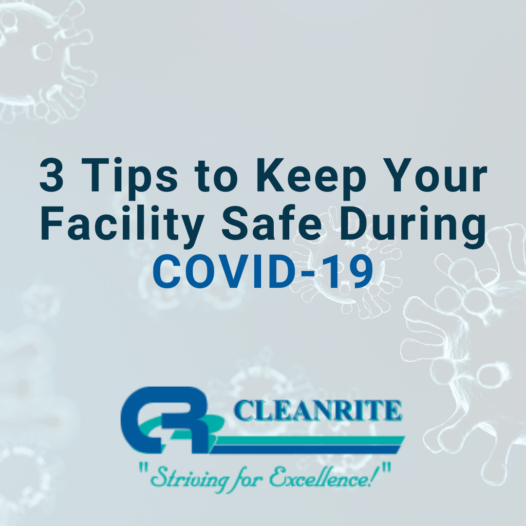 Keep Your Facility Clean And Safe During COVID-19