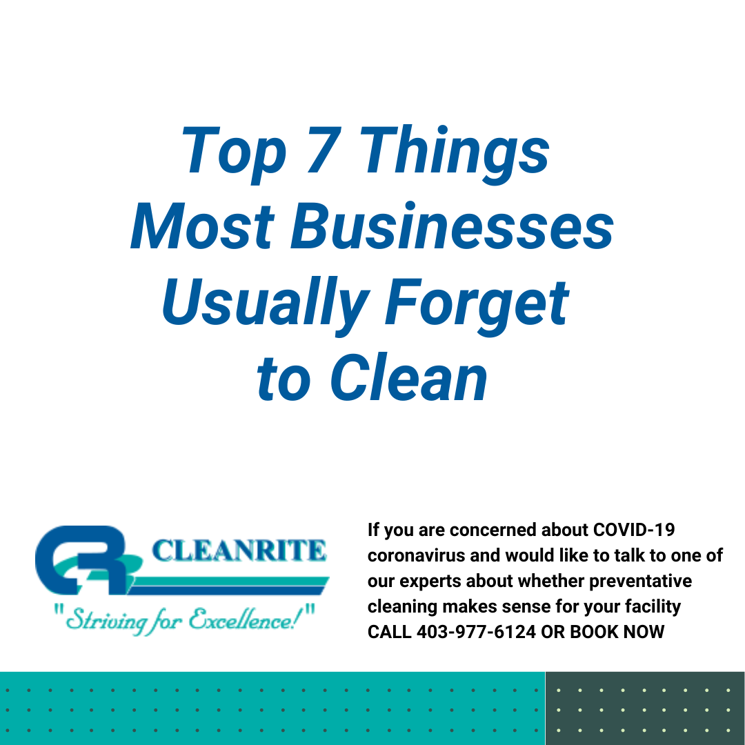 Top 7 Things Most Businesses Usually Forget to Clean
